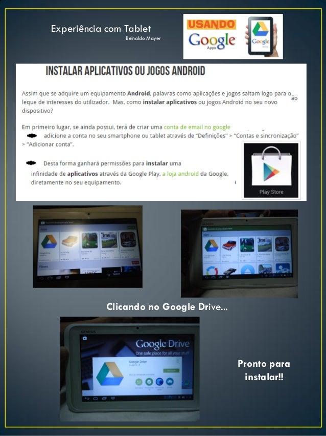 Procurando em Apps Pronto para instalar!! Clicando no Google Drive... Experiência com Tablet Reinaldo Mayer
