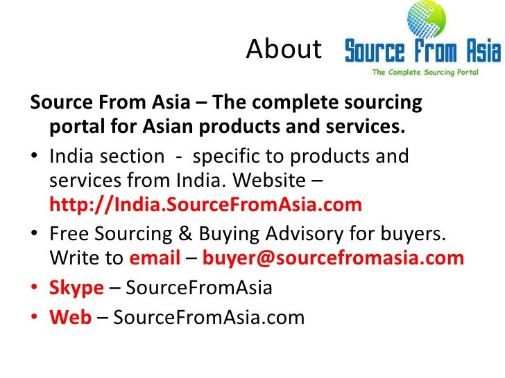 About <br />Source From Asia – The complete sourcing portal for Asian products and services.<br />India section  -  specif...