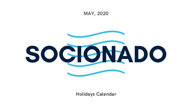 Holidays Calendar MAY, 2020 SOCIONADO