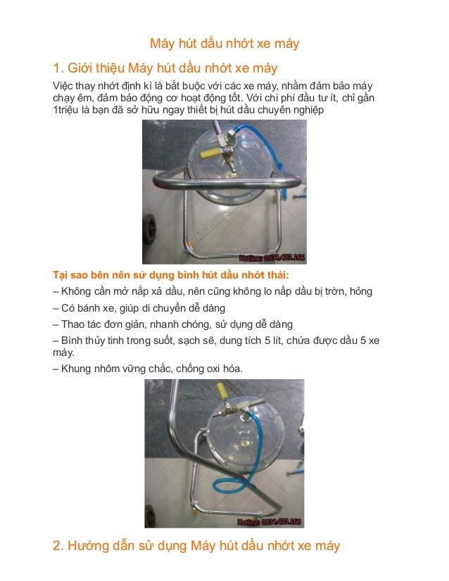 Máy hút dầu nhớt xe máy 1. Giới thiệu Máy hút dầu nhớt xe máy Việc thay nhớt định kì là bắt buộc với các xe ...