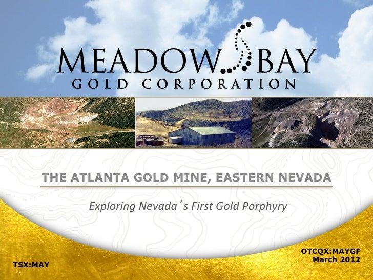 December, 2011     THE ATLANTA GOLD MINE, EASTERN NEVADA           Exploring Nevada s First Gold Porphyry         ...