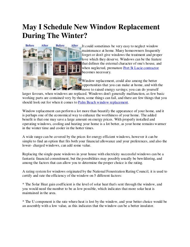 May I Schedule New Window ReplacementDuring The Winter?It could sometimes be very easy to neglect windowmaintenance at hom...