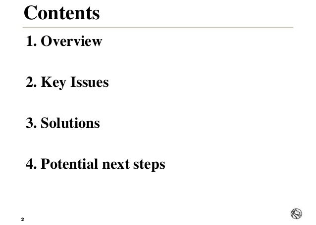 22 1. Overview 2. Key Issues 3. Solutions 4. Potential next steps Contents
