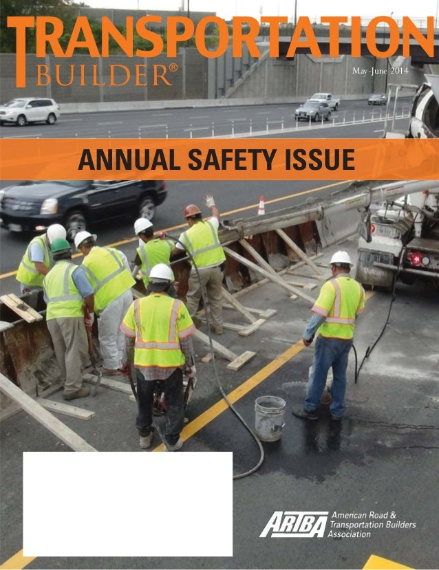 May-June 2014 TransportationBuilder 1 builder® May-June 2014 ANNUAL SAFETY ISSUE