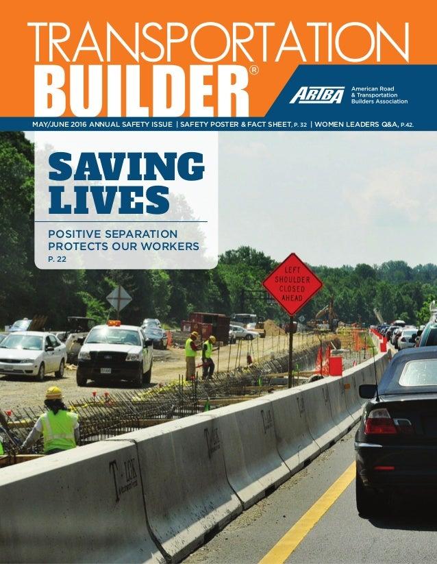 May/June 2016 www.transportationbuilder.org   1 TRANSPORTATION BUILDER® SAVING LIVES POSITIVE SEPARATION PROTECTS OUR WORK...