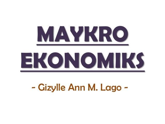 MAYKRO EKONOMIKS - Gizylle Ann M. Lago -