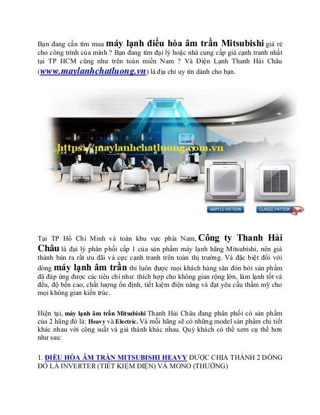 Bạn đang cần tìm mua máy lạnh điều hòa âm trần Mitsubishi giá rẻ cho công trình của mình ? Bạn đang tìm đại lý hoặc nhà cu...