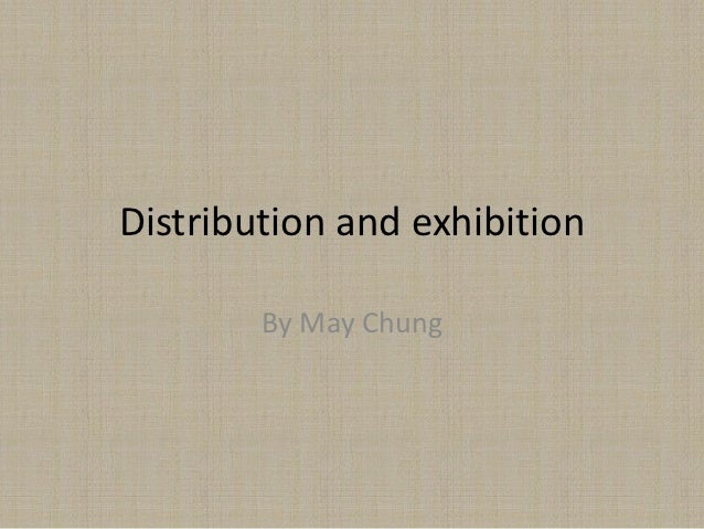 Distribution and exhibition        By May Chung