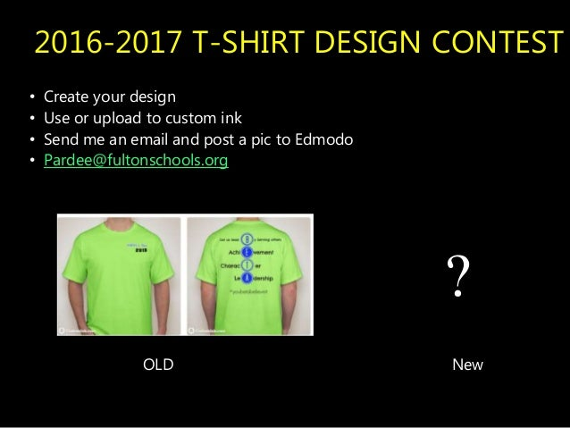 2016-2017 T-SHIRT DESIGN CONTEST • Create your design • Use or upload to custom ink • Send me an email and post a pic to E...