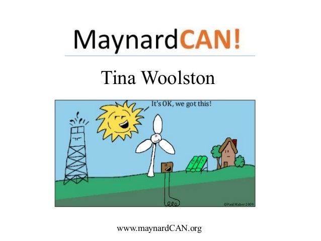 Tina Woolstonwww.maynardCAN.org