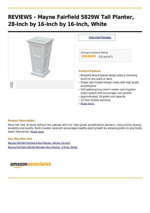 REVIEWS - Mayne Fairfield 5829W Tall Planter,28-Inch by 16-Inch by 16-Inch, WhiteViewUserReviewsAverage Customer Rating5.0...