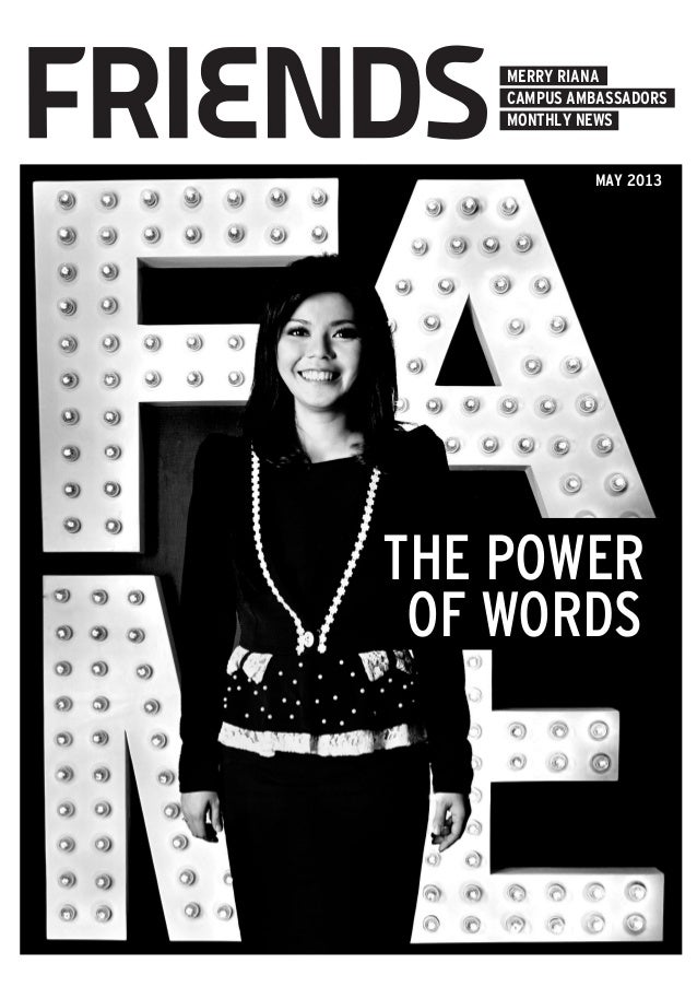 MERRY RIANACAMPUS AMBASSADORSMAY 2013MONTHLY NEWSTHE POWEROF WORDS