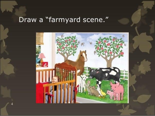 """Draw a """"farmyard scene.""""  4"""