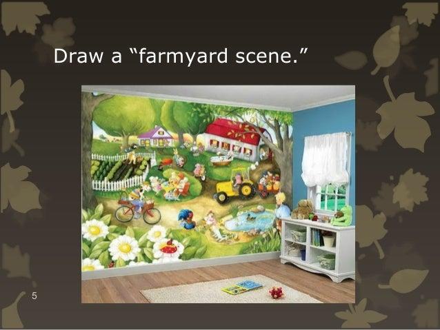 """Draw a """"farmyard scene.""""  5"""