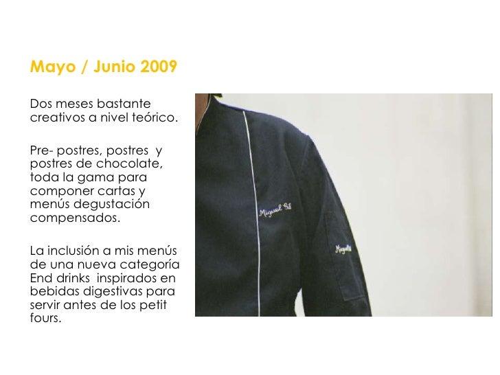 Mayo / Junio 2009<br />Dos meses bastante creativos a nivel teórico.  <br />Pre- postres, postres  y postres de chocolate,...