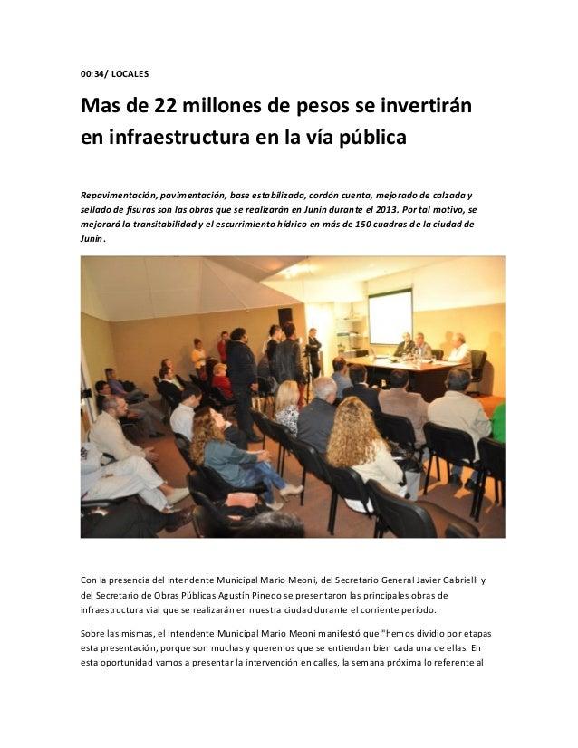00:34/ LOCALESMas de 22 millones de pesos se invertiránen infraestructura en la vía públicaRepavimentación, pavimentación,...