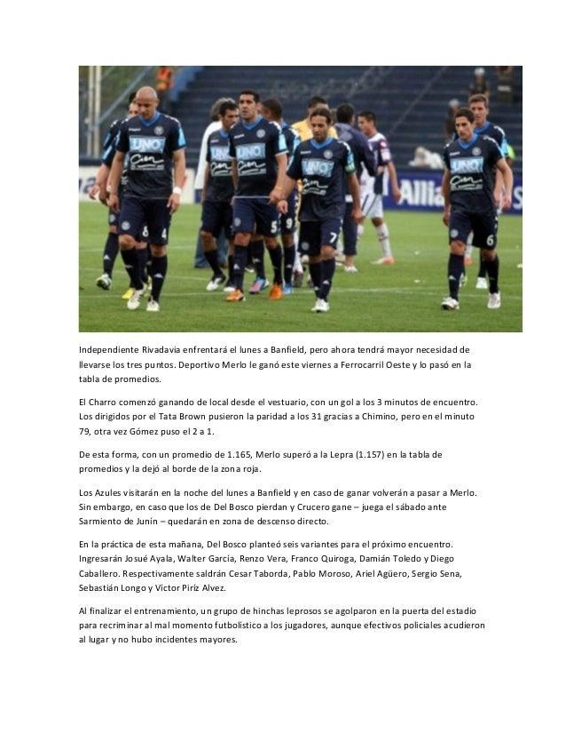 Independiente Rivadavia enfrentará el lunes a Banfield, pero ahora tendrá mayor necesidad dellevarse los tres puntos. Depo...