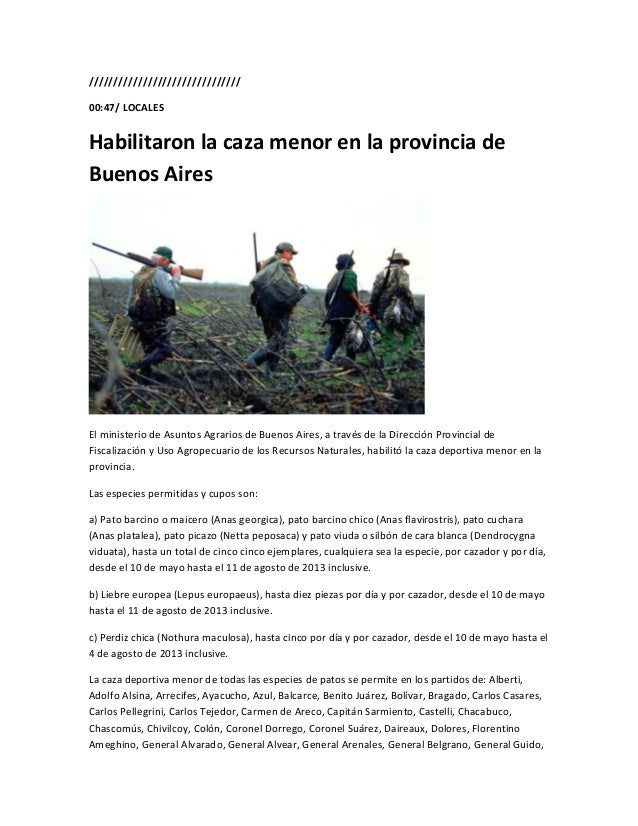 ///////////////////////////////00:47/ LOCALESHabilitaron la caza menor en la provincia deBuenos AiresEl ministerio de Asun...