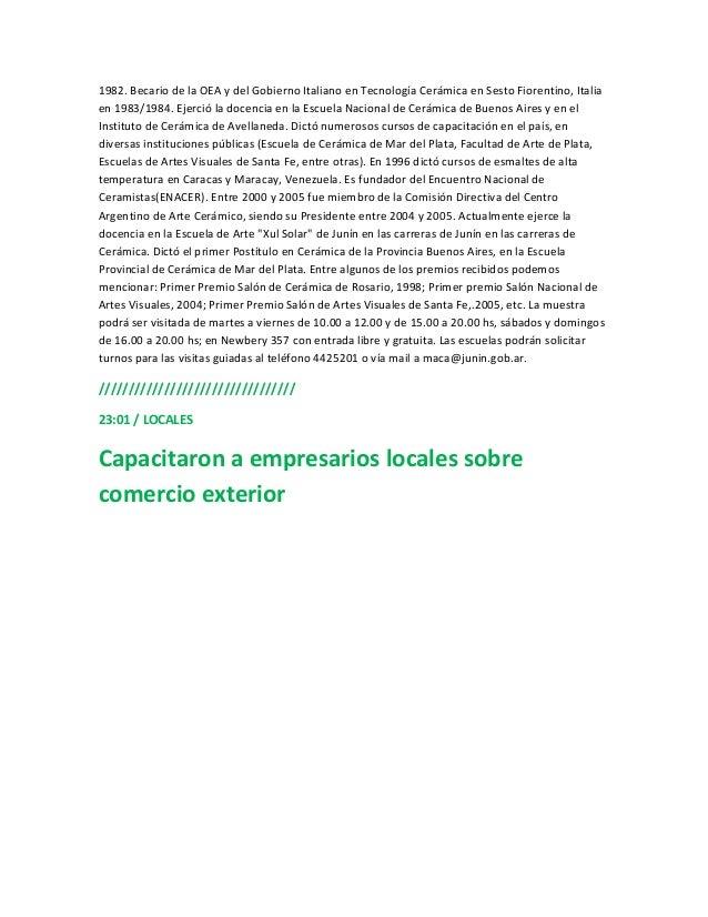 1982. Becario de la OEA y del Gobierno Italiano en Tecnología Cerámica en Sesto Fiorentino, Italiaen 1983/1984. Ejerció la...