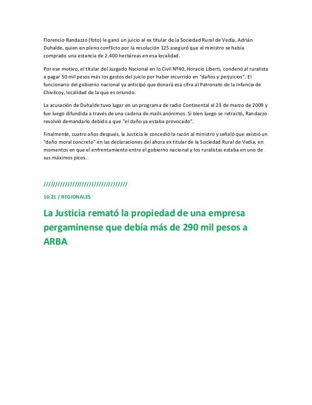 Florencio Randazzo (foto) le ganó un juicio al ex titular de la Sociedad Rural de Vedia, AdriánDuhalde, quien en pleno con...