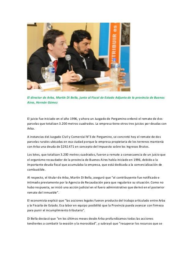 El director de Arba, Martín Di Bella, junto al Fiscal de Estado Adjunto de la provincia de BuenosAires, Hernán GómezEl jui...