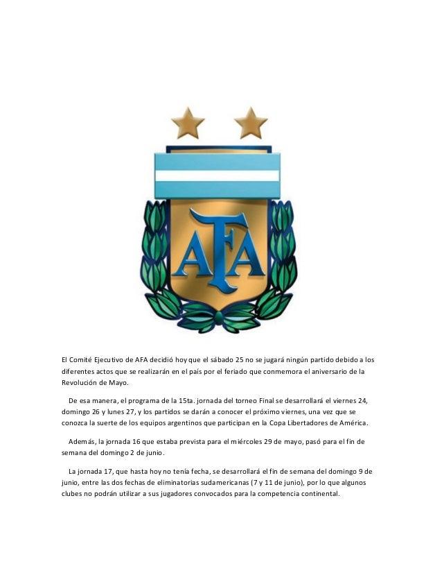 El Comité Ejecutivo de AFA decidió hoy que el sábado 25 no se jugará ningún partido debido a losdiferentes actos que se re...