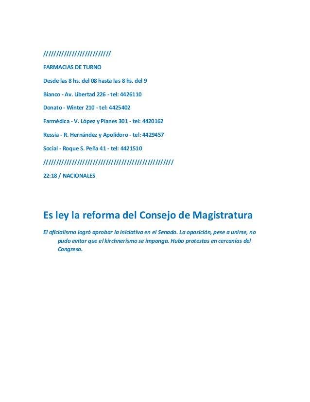 //////////////////////////FARMACIAS DE TURNODesde las 8 hs. del 08 hasta las 8 hs. del 9Bianco - Av. Libertad 226 - tel: 4...