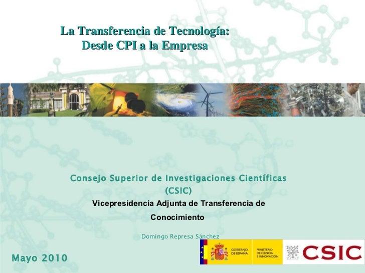 La Transferencia de Tecnología: Desde CPI a la Empresa Consejo Superior de Investigaciones Científicas (CSIC) Vicepresiden...