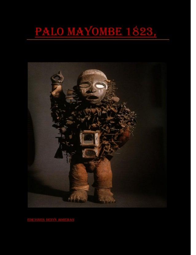 Palo Mayombe 1823,  Ediciones: Denys Adreman