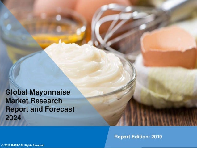 Copyright © IMARC Service Pvt Ltd. All Rights Reserved Global Mayonnaise Market Research Report and Forecast 2024 Report E...
