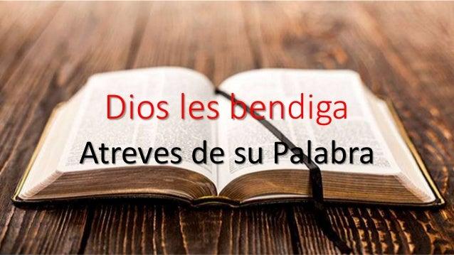 Dios les bendiga Atreves de su Palabra