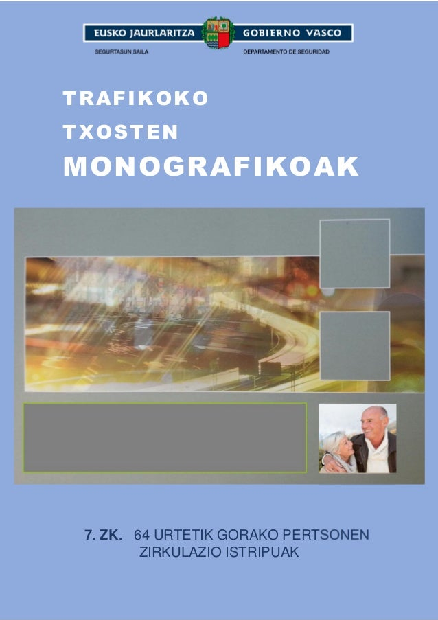 1 TRAFIKOKO TXOSTEN MONOGRAFIKOAK 7. ZK. 64 URTETIK GORAKO PERTSONEN ZIRKULAZIO ISTRIPUAK