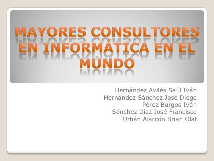 Hernández Avilés Saúl IvánHernández Sánchez José Diego           Pérez Burgos Iván  Sánchez Díaz José Francisco     Urbán ...