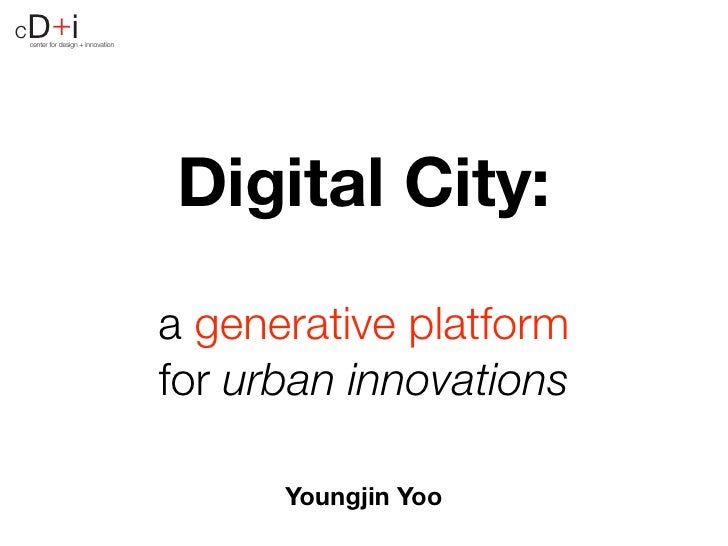 cD+i center for design + innovation                                      Digital City:                                  a ...