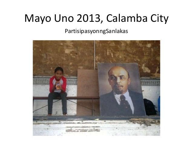 Mayo Uno 2013, Calamba CityPartisipasyonngSanlakas