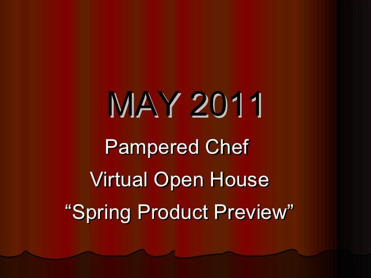 """MAY 2011 Pampered Chef  Virtual Open House """" Spring Product Preview"""""""