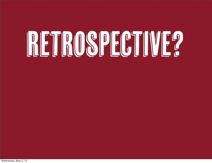 Retrospectives: Best Practices, Common Problems and New Ideas Slide 3