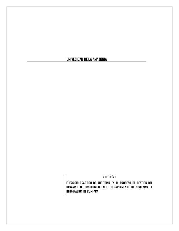 UNIVESIDAD DE LA AMAZONIA                         AUDITORÍA IEJERCICIO PRÁCTICO DE AUDITORIA EN EL PROCESO DE GESTION DELD...