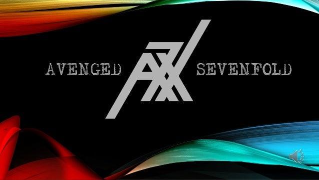A7Xes una banda estadounidense de heavy metal originaria de Huntington Beach, California, fundada en 1999. Avenged Sevenfo...