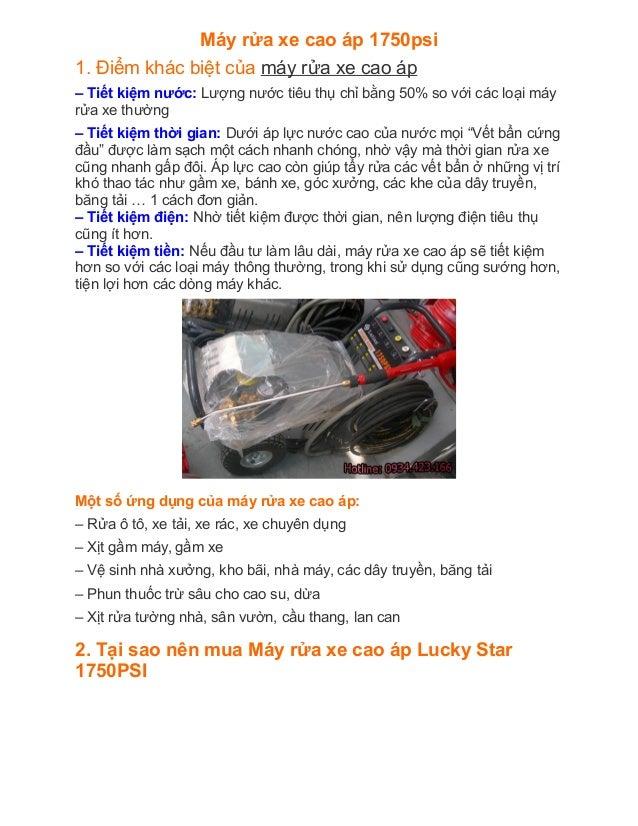 Máy rửa xe cao áp 1750psi 1. Điểm khác biệt của máy rửa xe cao áp – Tiết kiệm nước: Lượng nước tiêu thụ chỉ bằng 50% so...