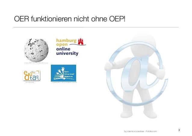Open Educational Practice  als Schlüssel zu einer veränderten Lehr- und Lernkultur mit Open Educational Resources Slide 3