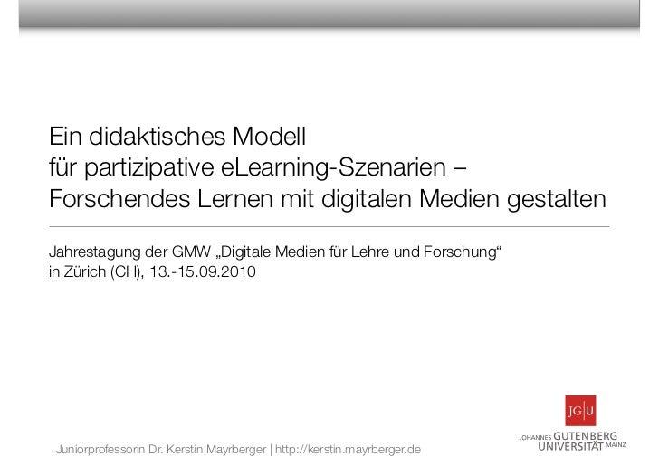 Ein didaktisches Modell für partizipative eLearning-Szenarien – Forschendes Lernen mit digitalen Medien gestalten Jahresta...