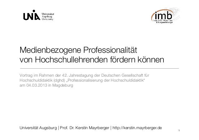 Medienbezogene Professionalitätvon Hochschullehrenden fördern könnenVortrag im Rahmen der 42. Jahrestagung der Deutschen G...
