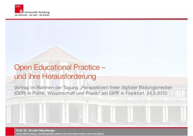 Prof.&Dr.&Kers+n&Mayrberger& Universität&Hamburg&|&Interdisziplinäres&Zentrum&für&universitäres&Lehren&und&Lernen&(IZuLL)&...
