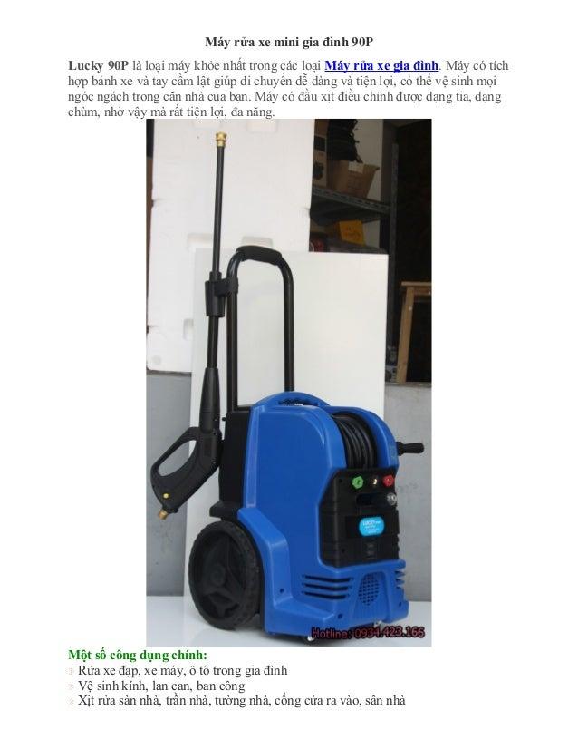 Máy rửa xe mini gia đình 90P Lucky 90P là loại máy khỏe nhất trong các loại Máy rửa xe gia đình. Máy có tích hợp bánh xe v...