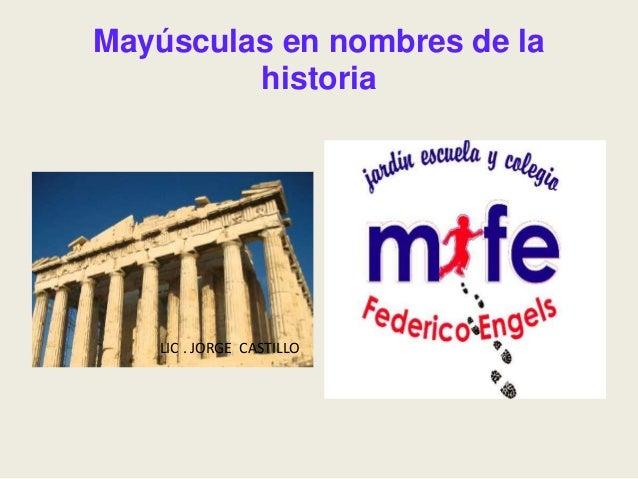 Mayúsculas en nombres de la historia LIC . JORGE CASTILLO
