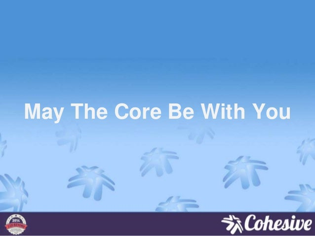 May The Core Be With You