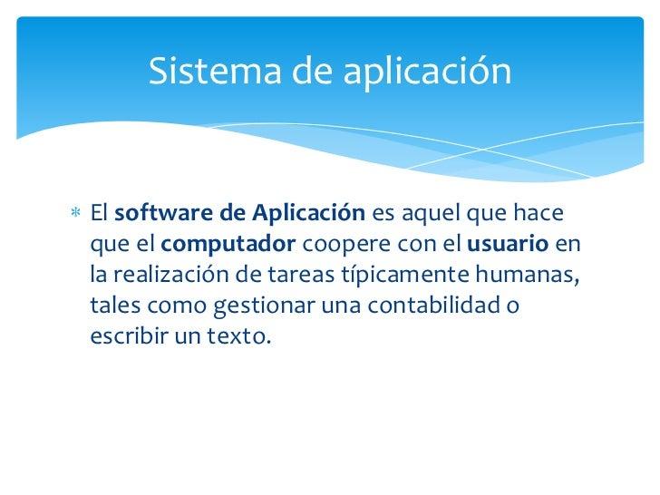 Sistemas operativos (y sus componentes, muchos de los cuales pueden considerarse como software de sistema)