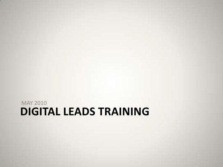 MAY 2010<br />Digital LEADS TRAINING<br />