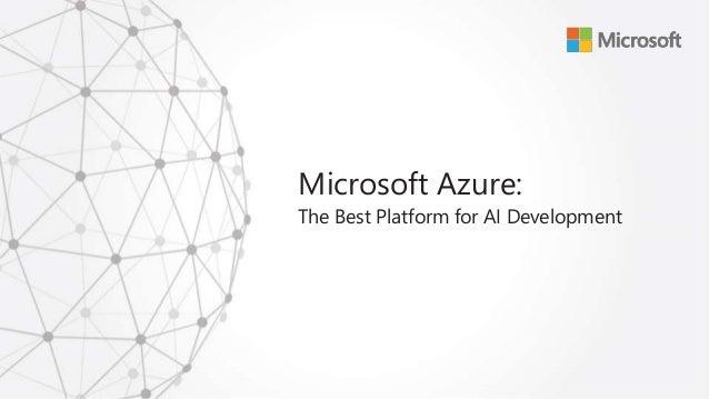 Microsoft Azure - The Best Platform for AI Slide 2
